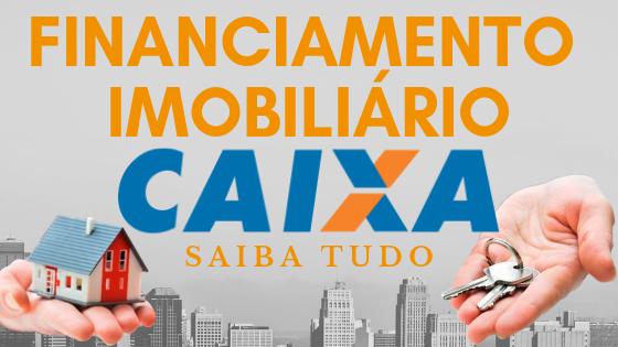 Capa Financiamento na Caixa - Financiamento Imobiliário: Como a CAIXA faz a liberação do dinheiro
