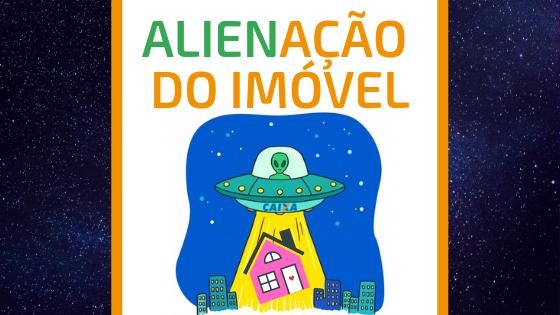Capa Alienacao do Imovel - Financiamento Imobiliário: Como a CAIXA faz a liberação do dinheiro